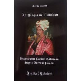 La magia dell'Hoodoo Incantesimi polveri talismani sigilli incensi